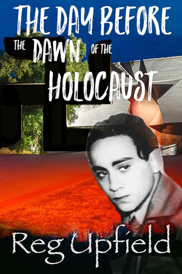 The Day Before the Dawn of the Holocaust: Reg Upfield