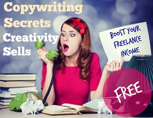 Creativity Sells: Copywriting Secrets To Boost Your Freelance Income