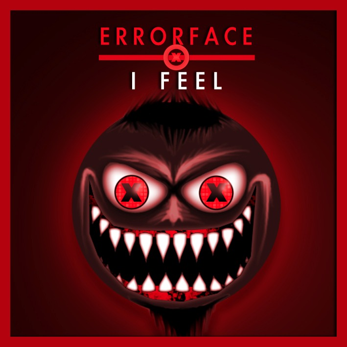 I Feel - Errorface