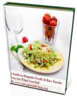 A GUIDE TO ORGANIC FOODS. YOU GET IT IN ALL 3 FORMATS AS A PDF, KINDLE AND DROPBOX.